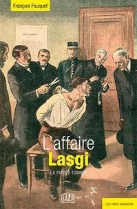 François Fouquet - L'affaire Lasgi, la parole donnée.