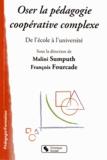 François Fourcade et Malini Sumputh - Oser la pédagogie coopérative complexe - De l'école à l'université.