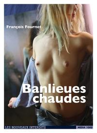 François Fournet - Banlieues chaudes.