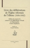 François Francillon - Livre des délibérations de l'Eglise réformée de l'Albenc (1606-1682) - Edition du manuscrit conservé à la Bibliothèque d'Etude et d'Information Finds Dauphinois.