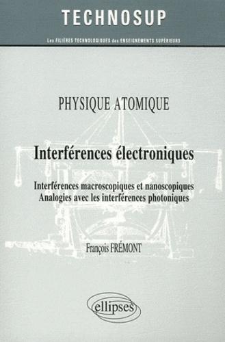François Frémont - Physique atomique - Interférences électroniques, Interférences macroscopiques et nanoscopiques, Analogies avec les interférences photoniques.