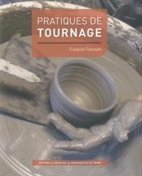 François Fresnais - Pratiques de tournage.