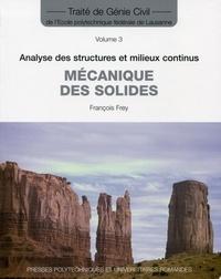 François Frey - Mécanique des solides - Analyse des structures et milieux continus.