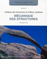 François Frey - Mécanique des structures - Analyse des structures et milieux continus.