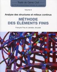 François Frey et Jaroslav Jirousek - Méthodes des éléments finis - Analyse des structures et milieux continus.