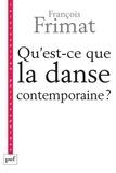 François Frimat - Qu'est-ce que la danse contemporaine ? - Politiques de l'hybride.