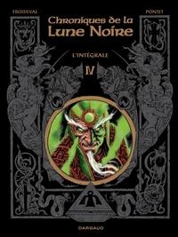 François Froideval et  Pontet - Chroniques de la Lune Noire Intégrale tome 4 : .