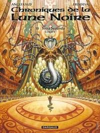 François Froideval et Fabrice Angleraud - Chroniques de la Lune Noire Tome 16 : Terra secunda - Livre 2.