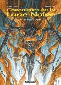 François Froideval et Fabrice Angleraud - Chroniques de la Lune Noire Tome 18 : Le Trône d'Opale.