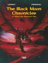 François Froideval et  Olivier Ledroit - The Black Moon chronicles - Volume 4 -  When the Serpents Hiss.