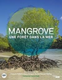 François Fromard et Emma Michaud - Mangrove - Une forêt dans la mer.