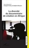 François Fronty et Delphe Kifouani - La diversité du documentaire de création en Afrique.