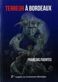 François Fuentes - Terreur à Bordeaux.