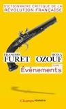 François Furet et Mona Ozouf - Dictionnaire critique de la Révolution française - Tome 1, Evénements.