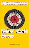 François Furet et Mona Ozouf - Dictionnaire critique de la Révolution française - Tome 2, Acteurs.