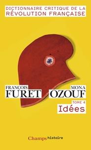 François Furet et Mona Ozouf - Dictionnaire critique de la Révolution française - Tome 4, Idées.