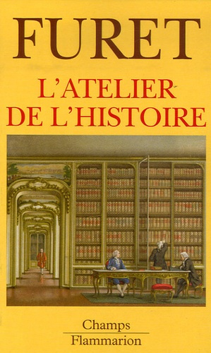 François Furet - L'atelier de l'Histoire.