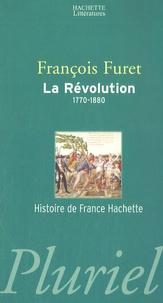 François Furet - La Révolution 1770-1880 Coffret en 2 volumes : Tome 1, De Turgot à Napoléon ; Tome 2, Terminer la Révolution, de Louis XVIII à Jules Ferry.
