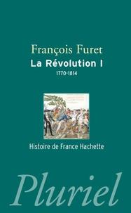 François Furet - La Révolution - Tome 1, De Turgot à Napoléon (1770-1814).