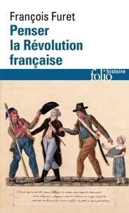 François Furet - Penser la Révolution française.