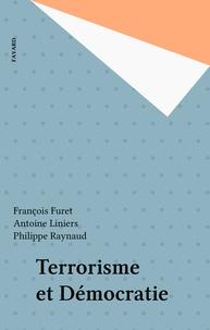 François Furet et Antoine Liniers - Terrorisme et Démocratie.