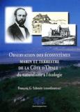 François-G Schmitt - Observation des écosystèmes marin et terrestre de la Côte d'Opale : du naturalisme à l'écologie.