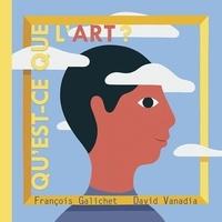 François Galichet et David Vanadia - Qu'est-ce que l'art ?.