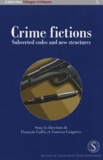 François Gallix et Vanessa Guignery - Crimes Fictions - Subverted Codes and New Structures.