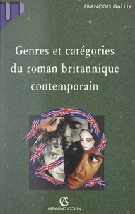 François Gallix et Monique Chassagnol - Genres et catégories du roman britannique contemporain.