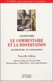 François Gallix et Bernard Gilbert - Le commentaire et la dissertation - Littérature et Civilisation.