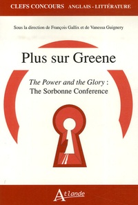 François Gallix et Vanessa Guignery - Plus sur Greene - The Power and the Glory : The Sorbonne Conference.