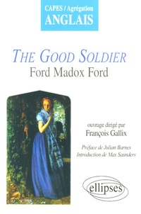 François Gallix et Julian Barnes - The Good Soldier - Ford Madox Ford.