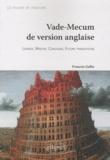 François Gallix - Vade-Mecum de version anglaise - Le plaisir de traduire.