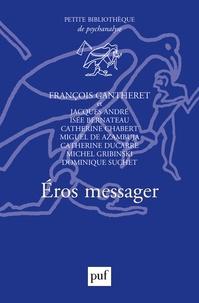 François Gantheret - Eros messager.