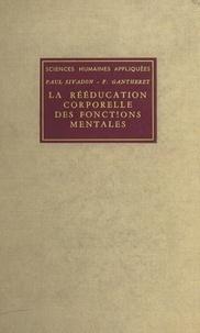 François Gantheret et Paul Sivadon - La rééducation corporelle des fonctions mentales.