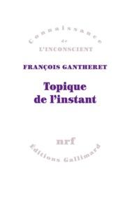 François Gantheret - Topique de l'instant.