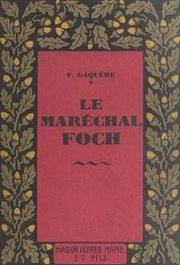 François Gaquère - Le maréchal Foch.