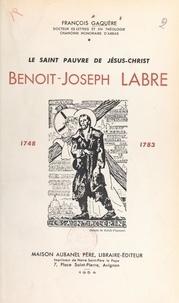 François Gaquère et Henri-Édouard Dutoit - Le saint pauvre de Jésus-Christ, Benoît-Joseph Labre - 1748-1783.