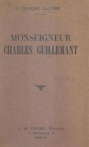 François Gaquère et Henri-Édouard Dutoit - Monseigneur Charles Guillemant.