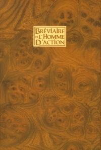François Garagnon - Bréviaire de l'Homme d'action - Code d'éthique et de conduite à l'usage des chevaliers, samouraïs, moines-soldats, seigneurs de la guerre, capitaines d'industrie et autres hommes d'action, 4ème édition.