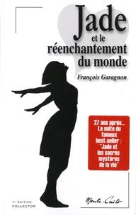 François Garagnon - Jade et le réenchantement du monde.