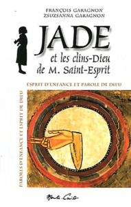 François Garagnon - Jade et les clins-dieu de M. Saint-Esprit - Esprit d'enfance et parole de Dieu.