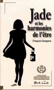 François Garagnon - Jade et les harmonies de l'être.