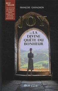 François Garagnon - Joy et la divine quête du bonheur.