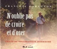 François Garagnon - N'oublie pas de croire et d'oser.