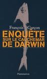 François Garçon - Enquête sur Le Cauchemar de Darwin.