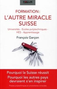 François Garçon - Formation : l'autre miracle suisse.