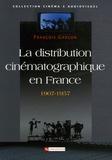 François Garçon - La distribution cinématographique en France 1907-1957.