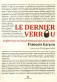 François Garçon - Le dernier verrou - En finir avec le Conseil National des Universités.
