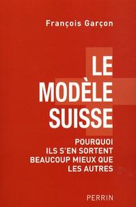 Le modèle suisse - Pourquoi ils sen sortent beaucoup mieux que les autres.pdf